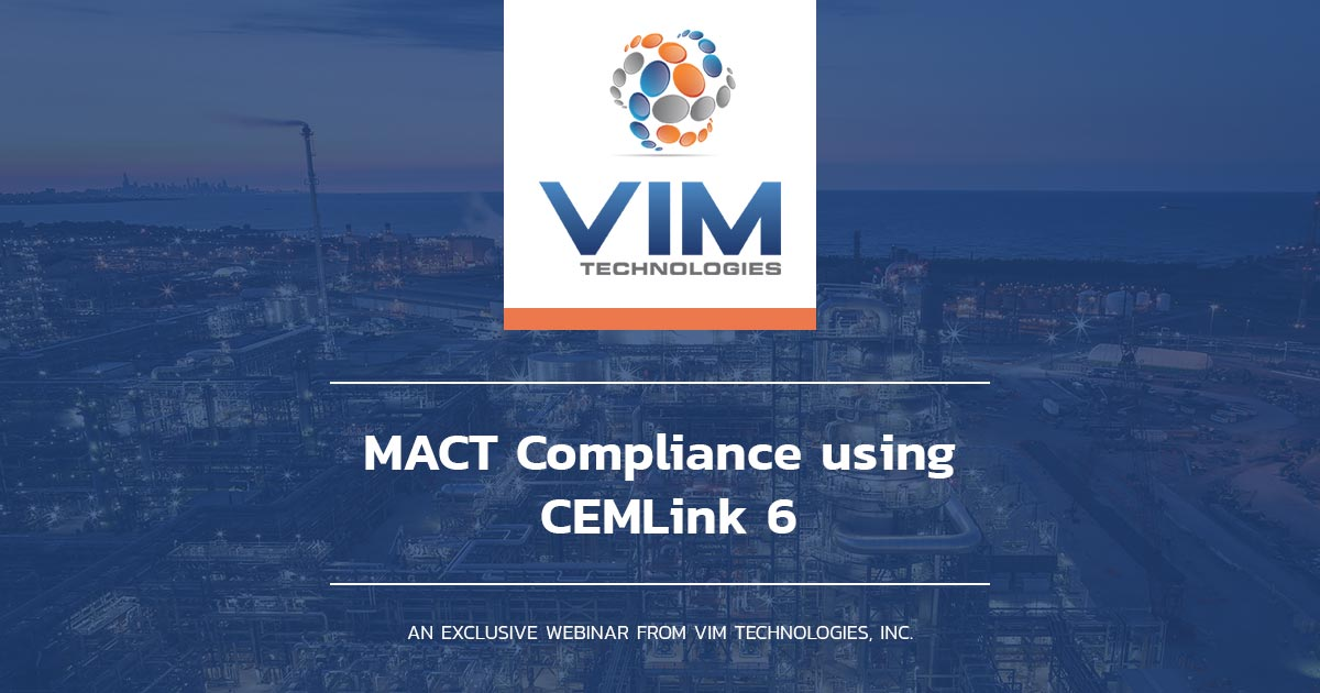 "Vim logo accompanied by ""MACT Compliance using CEMLink 6. An exclusive webinar from VIM Technologies"""